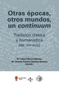 OTRAS ÉPOCAS, OTROS MUNDOS, UN CONTINUUM TRADICIÓN CLÁSICA Y HUMANSTICA (SS. XVI-XVIII)