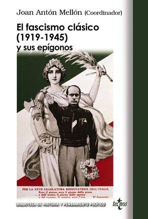 EL FASCISMO CLÁSICO (1919-1945) Y SUS EPÍGONOS