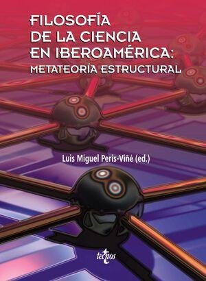 FILOSOFÍA DE LA CIENCIA EN IBEROAMÉRICA:METATEORÍA ESTRUCTURAL
