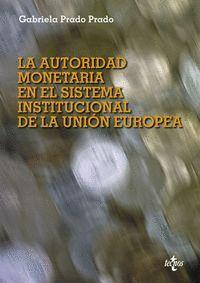 LA AUTORIDAD MONETARIA EN EL SISTEMA INSTITUCIONAL DE LA UNIÓN EUROPEA