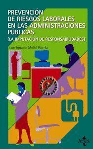 PREVENCIÓN DE RIESGOS LABORALES EN LAS ADMINISTRACIONES PÚBLICAS LA IMPUTACIÓN DE RESPONSABILIDADES