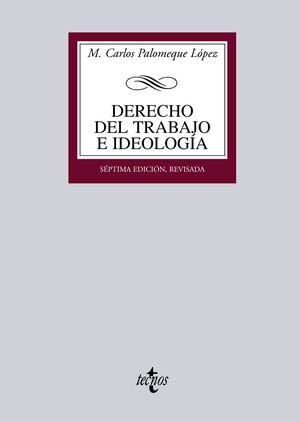 DERECHO DEL TRABAJO E IDEOLOGA MEDIO SIGLO DE FORMACIÓN IDEOLÓGICA DEL DERECHO DEL TRABAJO EN ESPAÑ