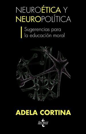 NEUROÉTICA Y NEUROPOLTICA SUGERENCIAS PARA LA EDUCACIÓN MORAL