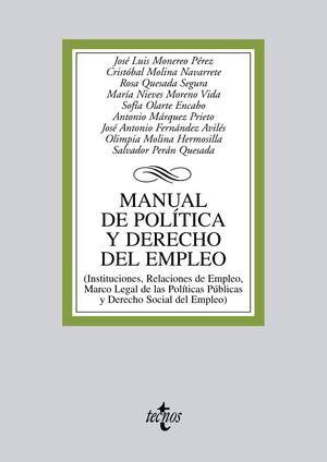 MANUAL DE POLTICA Y DERECHO DEL EMPLEO (INSTITUCIONES, RELACIONES DE EMPLEO Y MARCO LEGAL DE LAS PO