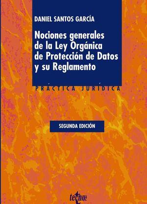 NOCIONES GENERALES DE LA LEY ORGÁNICA DE PROTECCIÓN DE DATOS Y SU REGLAMENTO