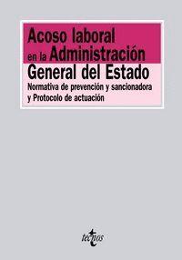 ACOSO LABORAL EN LA ADMINISTRACIÓN GENERAL DEL ESTADO NORMATIVA DE PREVENCIÓN Y SANCIONADORA Y PROTO