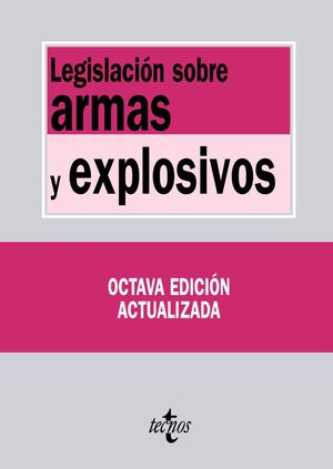 LEGISLACIÓN SOBRE ARMAS Y EXPLOSIVOS