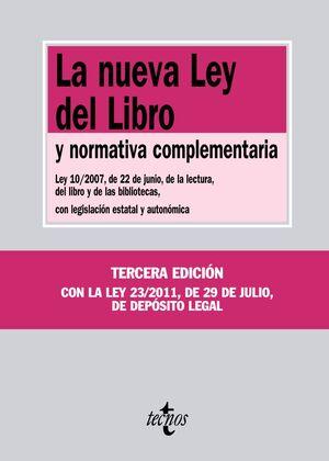 LA NUEVA LEY DEL LIBRO Y NORMATIVA COMPLEMENTARIA.LEY 10/2007, DE 22 DE JUNIO, DE LA LECTURA, DEL LI