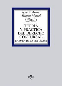 TEORA Y PRÁCTICA DEL DERECHO CONCURSAL EXAMEN DE LA LEY 38/2011