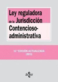 LEY REGULADORA DE LA JURISDICCIÓN CONTENCIOSO-ADMINISTRATIVA DECIMOTERCERA EDICIÓN