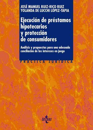 EJECUCIÓN DE PRÉSTAMOS HIPOTECARIOS Y PROTECCIÓN DE CONSUMIDORES