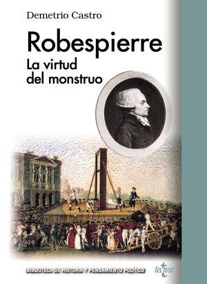 ROBESPIERRE LA VIRTUD DEL MONSTRUO