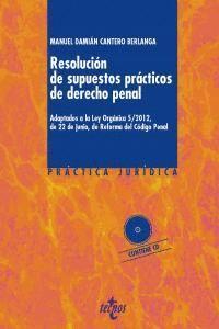 RESOLUCIÓN DE SUPUESTOS PRÁCTICOS DE DERECHO PENAL DE ESPECIAL INTERÉS PARA LOS OPOSITORES A LA ESCA