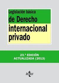 LEGISLACIÓN BÁSICA DE DERECHO INTERNACIONAL PRIVADO VIGÉSIMOTERCERA EDICIÓN