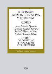 REVISIÓN ADMINISTRATIVA Y JUDICIAL CURSO DE DERECHO FINANCIERO Y TRIBUTARIO. VIGÉSIMOCUARTA EDICIÓN