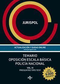 TEMARIO OPOSICIÓN ESCALA BÁSICA POLICA NACIONAL VOL. III: PREGUNTAS TIPO TEST
