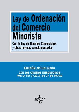 LEY DE ORDENACIÓN DEL COMERCIO MINORISTA CON LA LEY DE HORARIOS COMERCIALES Y OTRAS NORMAS COMPLEMEN