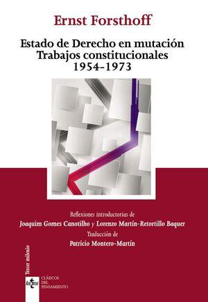 ESTADO DE DERECHO EN MUTACIÓN TRABAJOS CONSTITUCIONALES 1954 -1973
