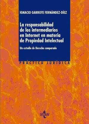 LA RESPONSABILIDAD DE LOS INTERMEDIARIOS EN INTERNET EN MATERIA DE PROPIEDAD INTELECTUAL UN ESTUDIO
