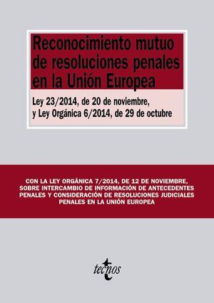 RECONOCIMIENTO MUTUO DE RESOLUCIONES PENALES EN LA UNIÓN EUROPEA