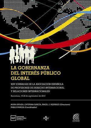 LA GOBERNANZA DEL INTERÉS PÚBLICO GLOBAL XXV JORNADAS DE LA ASOCIACIÓN ESPAÑOLA DE PROFESORES DE DER