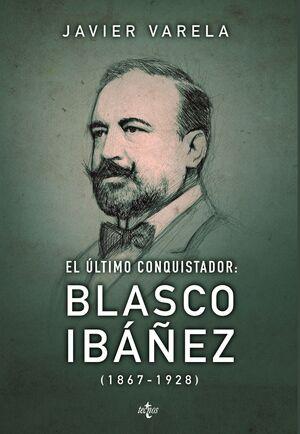 EL ÚLTIMO CONQUISTADOR BLASCO IBÁÑEZ 1867-1928