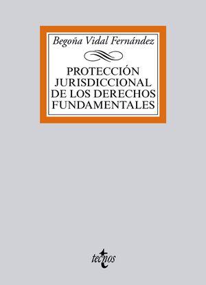 PROTECCIÓN JURISDICCIONAL DE LOS DERECHOS FUNDAMENTALES