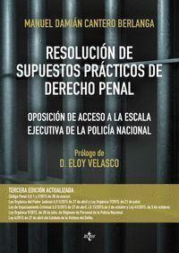 RESOLUCIÓN DE SUPUESTOS PRÁCTICOS DE DERECHO PENAL OPOSICIÓN DE ACCESO A LA ESCALA EJECUTIVA DE LA P