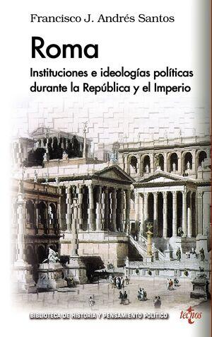 ROMA INSTITUCIONES E IDEOLOGAS POLTICAS DURANTE LA REPÚBLICA Y EL IMPERIO
