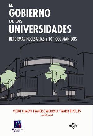 EL GOBIERNO DE LAS UNIVERSIDADES REFORMAS NECESARIAS Y TÓPICOS MANIDOS