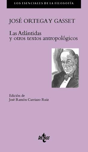 LAS ATLÁNTIDAS Y OTROS TEXTOS ANTROPOLÓGICOS