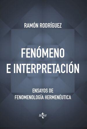 FENÓMENO E INTERPRETACIÓN ENSAYOS DE FENOMENOLOGA HERMENÉUTICA