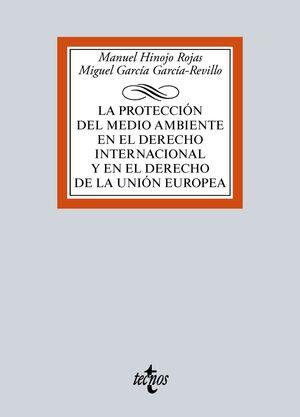 LA PROTECCIÓN DEL MEDIO AMBIENTE EN EL DERECHO INTERNACIONAL Y EN EL DERECHO DE LA UNIÓN EUROPEA