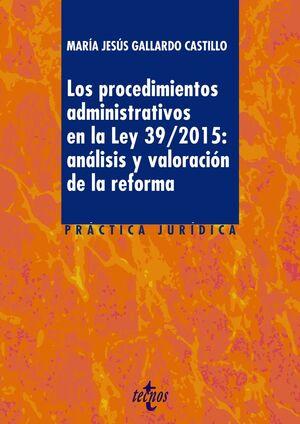 LOS PROCEDIMIENTOS ADMINISTRATIVOS EN LA LEY 39/2015: ANÁLISIS Y VALORACIÓN DE LA REFORMA