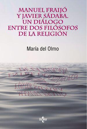 MANUEL FRAIJÓ Y JAVIER SÁDABA. UN DIÁLOGO ENTRE DOS FILÓSOFOS DE LA RELIGIÓN