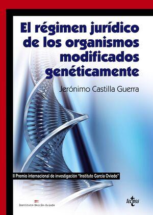 EL RÉGIMEN JURÍDICO DE LOS ORGANISMOS MODIFICADOS GENÉTICAMENTE