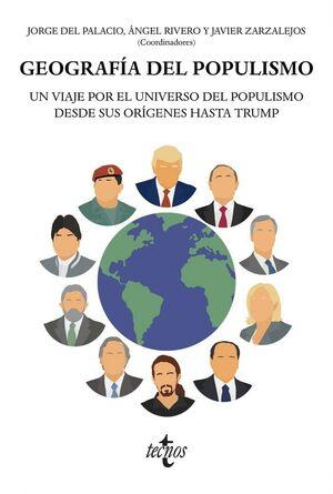 GEOGRAFA DEL POPULISMO UN VIAJE POR EL UNIVERSO DEL POPULISMO DESDE SUS ORGENES HASTA TRUMP