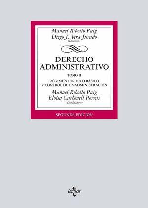 DERECHO ADMINISTRATIVO TOMO II. RÉGIMEN JURDICO BÁSICO Y CONTROL DE LA ADMINISTRACIÓN