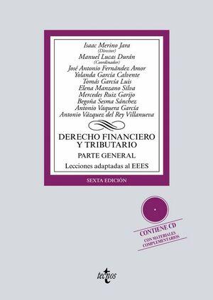DERECHO FINANCIERO Y TRIBUTARIO PARTE GENERAL. LECCIONES ADAPTADAS AL EEES. CONTIENE CD CON MATERIAL