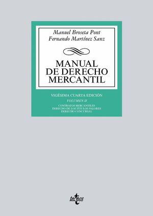 MANUAL DE DERECHO MERCANTIL VOL. II. CONTRATOS MERCANTILES. DERECHO DE LOS TTULOS-VALORES. DERECHO