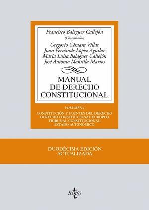 MANUAL DE DERECHO CONSTITUCIONAL VOL. I: CONSTITUCIÓN Y FUENTES DEL DERECHO. DERECHO CONSTITUCIONAL