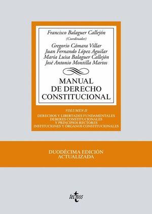 MANUAL DE DERECHO CONSTITUCIONAL VOL. II: DERECHOS Y LIBERTADES FUNDAMENTALES. DEBERES CONSTITUCIONA