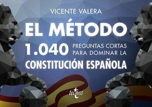 EL MÉTODO.1040 PREGUNTAS CORTAS PARA DOMINAR LA CONSTITUCIÓN ESPAÑOLA