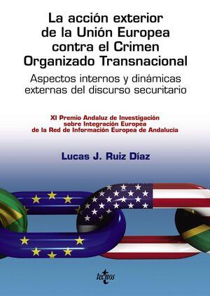 LA ACCIÓN EXTERIOR DE LA UNIÓN EUROPEA CONTRA EL CRIMEN ORGANIZADO TRANSNACIONAL