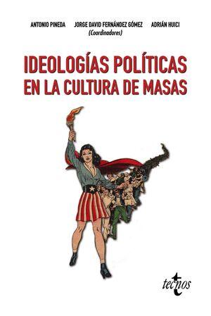 IDEOLOGÍAS POLÍTICAS EN LA CULTURA DE MASAS