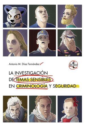 LA INVESTIGACIÓN DE TEMAS SENSIBLES EN CRIMINOLOGÍA Y SEGURIDAD