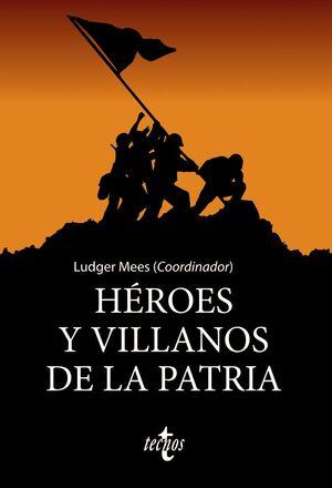 HÉROES Y VILLANOS DE LA PATRIA