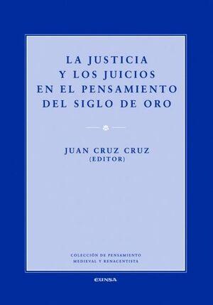 LA JUSTICIA Y LOS JUICIOS EN EL PENSAMIENTO DEL SIGLO DE ORO