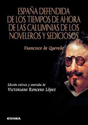 ESPAÑA DEFENDIDA DE LOS TIEMPOS DE AHORA DE LAS CALUMNIAS DE LOS NOVELEROS