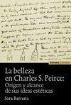LA BELLEZA EN CHARLES S. PEIRCE: ORIGEN Y ALCANCE DE SUS IDEAS ESTÉTICAS